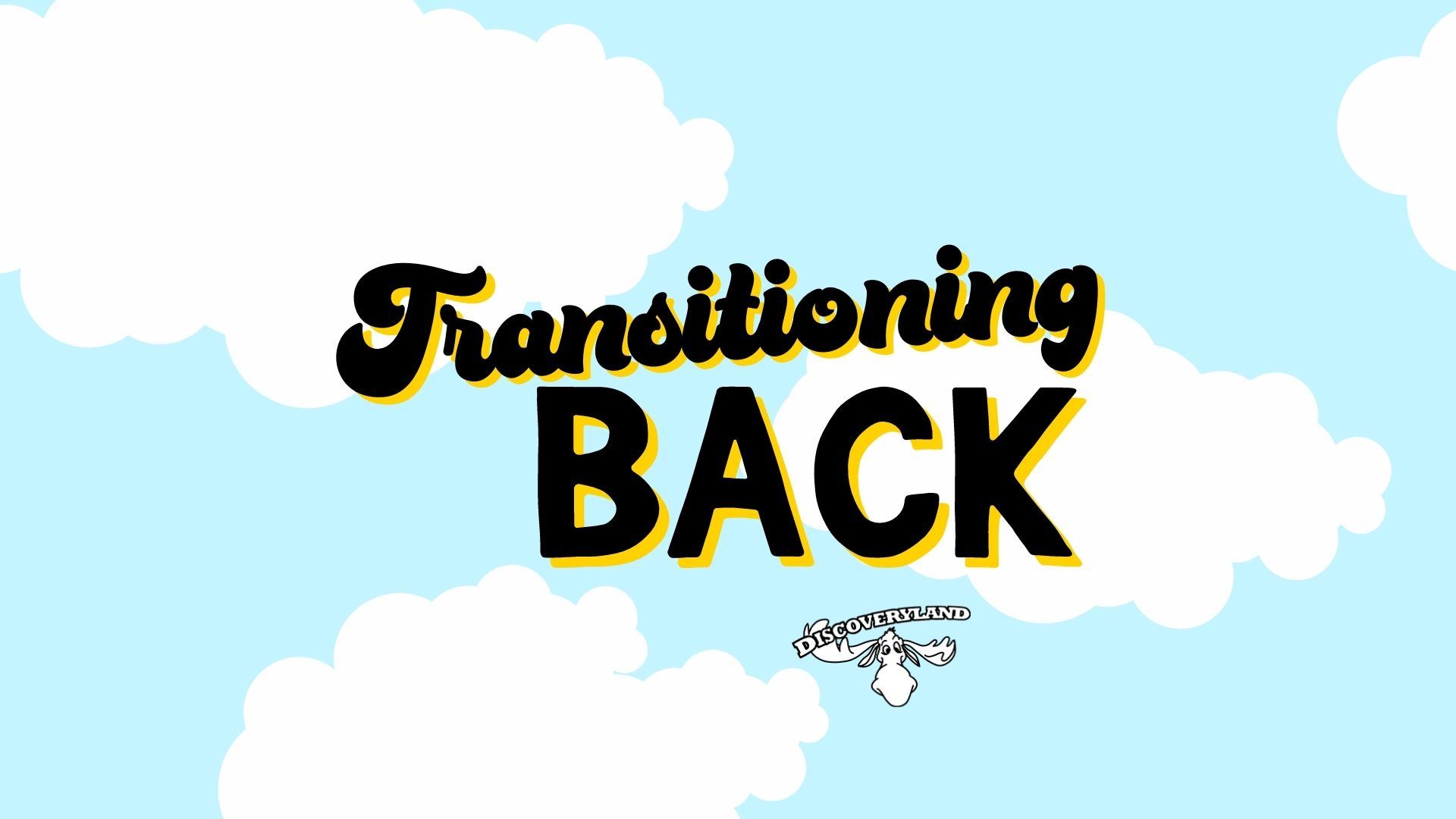 Transitioning Back